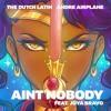 The Dutch Latin x Andre Airplane - Ain't Nobody (Feat. Joya Bravo)