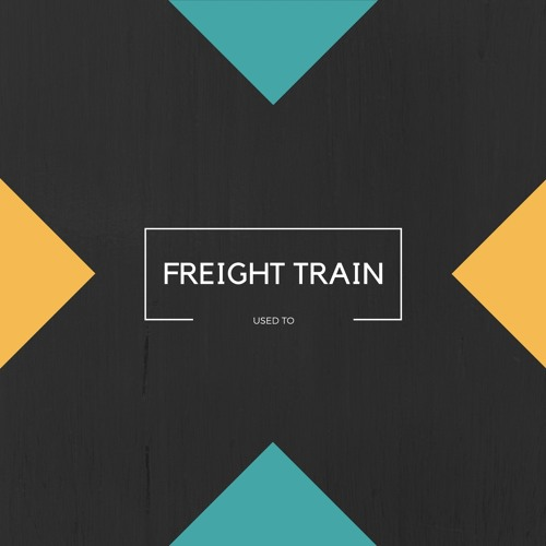 Freight Train - Used To (Free Download)
