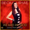 Beckah Shae - Me and My God (feat. Eric Dawkins) (David Prince Remix)