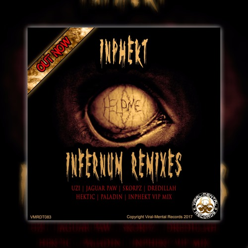 INPHEKT - Infernum Remixes [Preview] [OUT NOW]