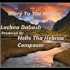 Glory To The Father Lachaa Dabash  Produced By Nelle Tha Composer
