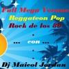 Full Mega Verano Reggateon Pop Rock de los 80 ;) (Y)