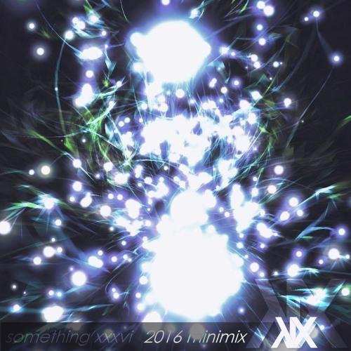 something xxxvi - 2016 minimix