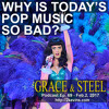 Grace & Steel Ep. 69 -  Why Is Today's Pop Music So Bad?