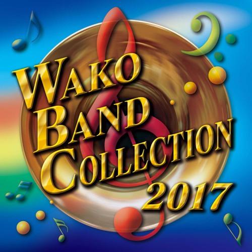 ワコーバンドコレクション2017 : WAKO BAND COLLECTION 2017