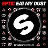 Eptic - Eat My Dust [FREE DOWNLOAD]