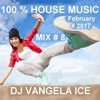 100 % HOUSE MUSIC # 2017 # DJ VANGELA ICE # MIX # 8 /// FREE DOWNLOAD --> From The BUY Button!!!