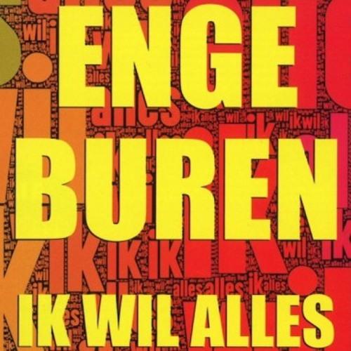 Enge Buren - Ik Wil Alles (album)