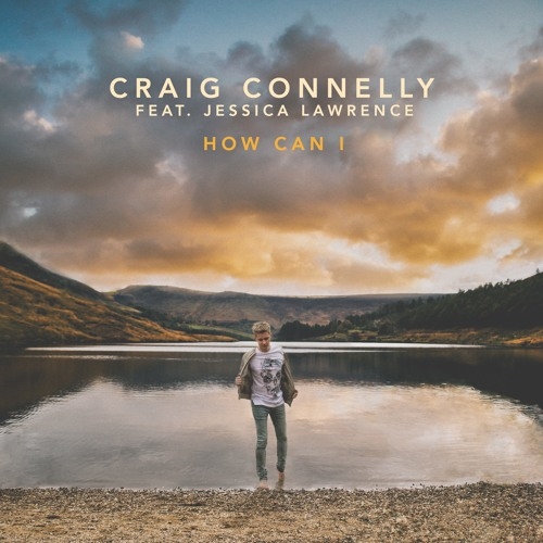 Craig Connelly feat. Jessica Lawrence - How Can I (Edit)