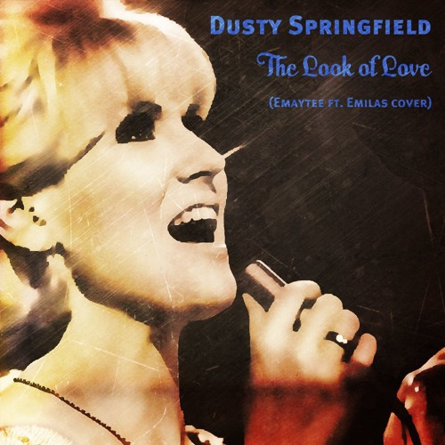 Dusty Springfield - The Look of Love (Emaytee Ft. Emilas Cover)