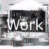 Work!?