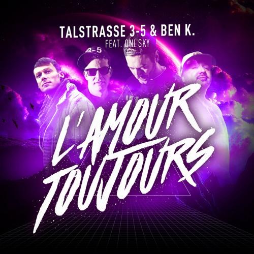Talstrasse 3 - 5 & Ben K. feat. Oni Sky - L'amour Toujours Original Mix