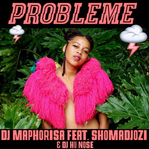 "Dj Maphorisa - Probleme ft Shomadjozi & Dj Hu Nose ""Prod by DJ Maphorisa"""
