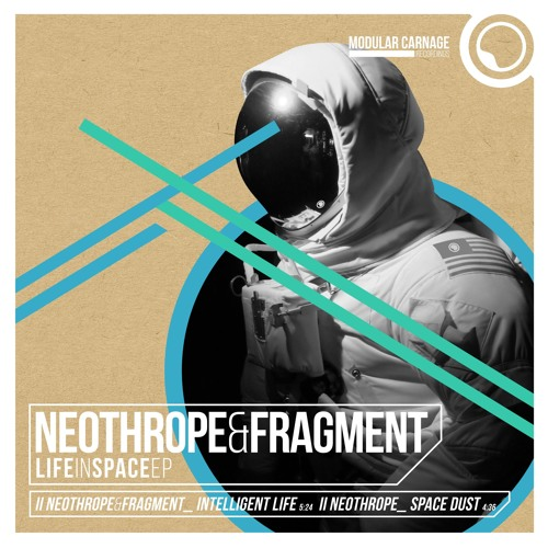 Neothrope & Fragment - Life In Space EP // Free Download - Out Now
