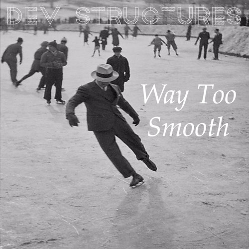 Way Too Smooth Prod. By Dev Structures 100 Bpm