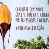 Trilhas da Educação: chocolate com maior grau de pureza é criado por professores e alunos