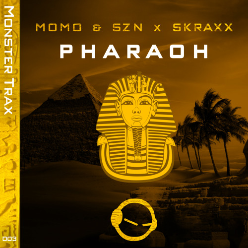 MOMO & SZN x SKRAXX - Pharaoh (Original Mix)