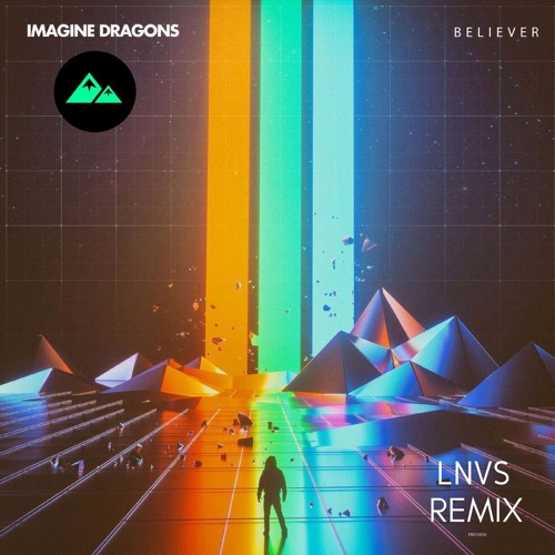 Download Imagine Dragons - BELIEVER (LNVS Remix)