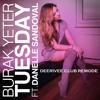 Burak Yeter ft. Danelle Sandoval - Tuesday (DeeRiVee Club Remode) www.deerivee.p...