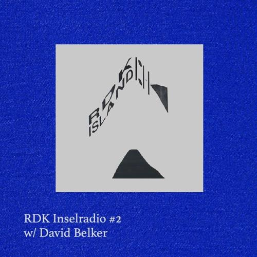 RDK Inselradio #2 w/ David Belker