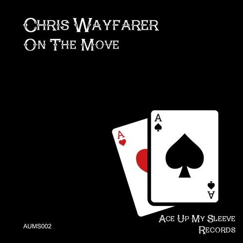 Chris Wayfarer - On The Move