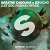 Breathe Carolina x IZII - ECHO (LET GO)(Husman Remix) [OUT NOW]