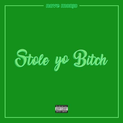 Stole Yo B*tch (Prod. Navé Monjo & Kcdaproducer)