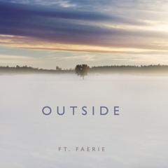 Outside feat. Faerie