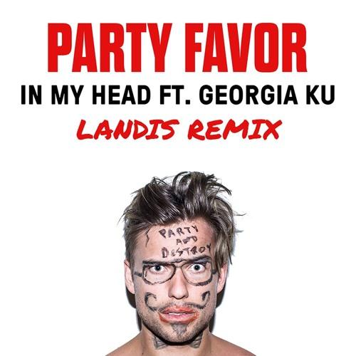 Party Favor ft. Georgia Ku- In My Head (Landis Remix)