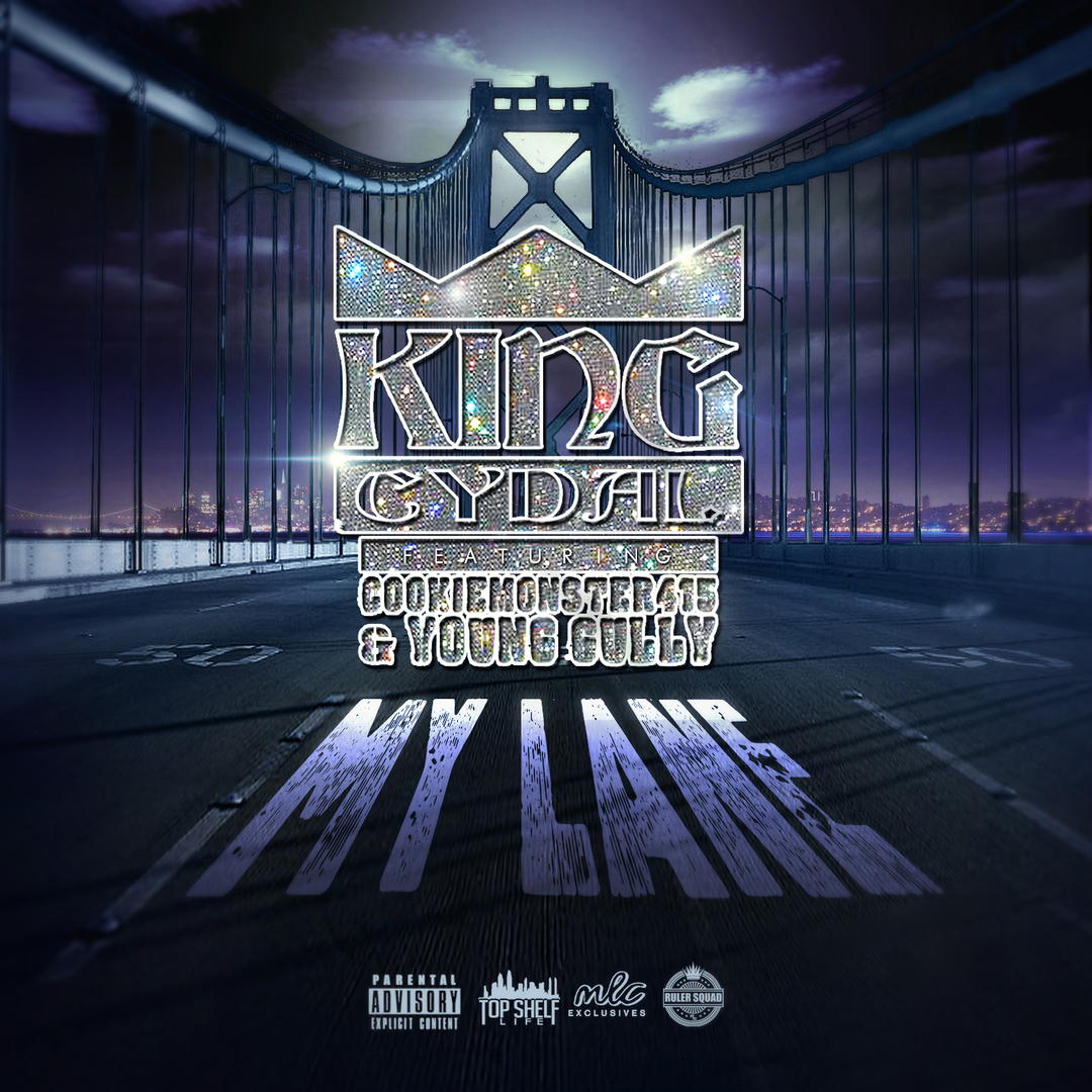 King Cydal ft. Young Gully & CookieMonster415 - My Lane [Thizzler.com Exclusive]