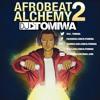 Afrobeat Alchemy 2 (2017 Afrobeats Mix)