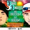MC BRISOLA E DJ GUUGA = 3 DIA 3 NOITE ((DJGUUGA))