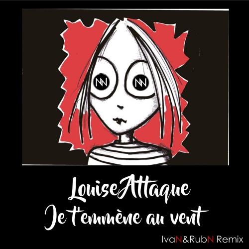 Je T'emmène Au Vent - Louise Attaque (IvaN&RubN Remix)