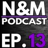 The Noah and Michael Podcast Episode 13! (THE RETURN!)