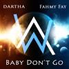 Baby Don't Go - Dartha Ft. Fahmy Fay [2017]