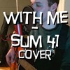 With me - Sum 41 cover