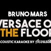 Bruno Mars - Versace On The Floor (Acoustic Guitar Backing Track) mp3