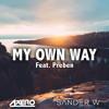 Axero & Sander W - My Own Way (Ft. Preben)