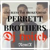 Perrett Brothers - God Bless The Broken Road (Dj Twitch Remix)