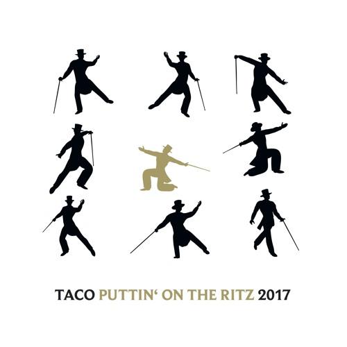 Taco - Puttin' on the Ritz 2017 (Jazzy Radio Edit feat. TomX)