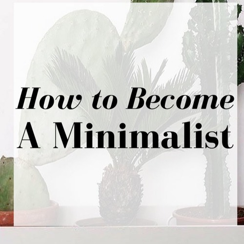 How To Become A Minimalist