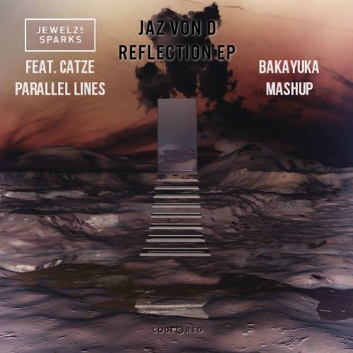 Jewelz & Sparks, Jaz Von D, Bynon, Catze - Parallel Lines Reflection (BakaYuka Mashup)