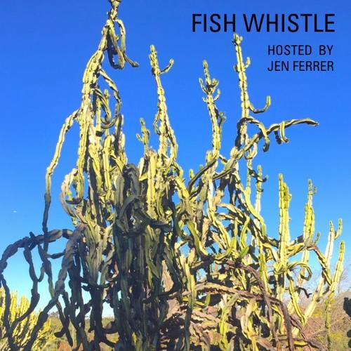Fish Whistle (dublab 1.10.17)