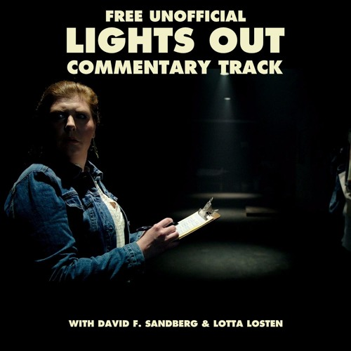 Lights Out Commentary