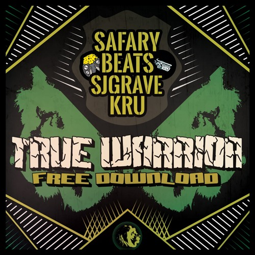 SAFARY BEATS & SJ GRAVE - TRUE WARRIOR (2017)