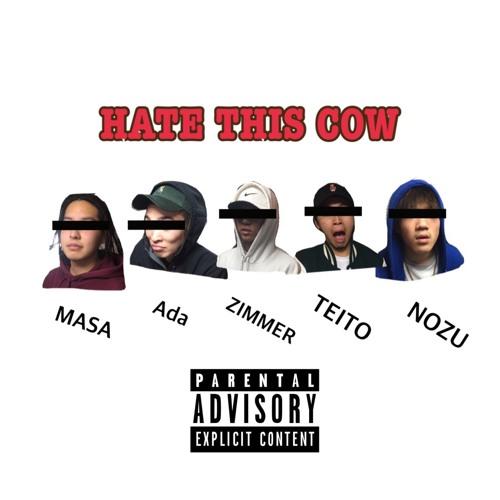 HATE THIS COW [Feat. Masa, Ada, TEITO, NoZu]