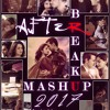 After Breakup Mashup 2017