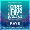 Jonas Blue - By Your Side (Heavy Youngsters Bootleg) *FULL FREE DL*