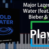 (Play!) Major Lazer - Cold Water (feat. Justin Bieber & MØ)