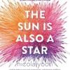 THE SUN IS ALSO A STAR by Nicola Yoon, read by Bahni Turpin, Raymond Lee, and Dominic Hoffman